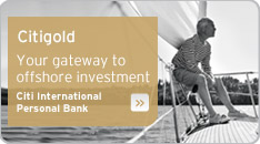 Citi International Personal Bank. Your gateway to offshore investment